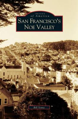 San Francisco's Noe Valley by Bill Yenne