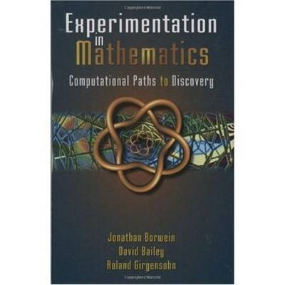 Experimentation in Mathematics by Jonathan M. Borwein