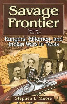 Savage Frontier Savage Frontier v. 1; 1835-1837 1835-1837 v. 1 by Stephen L. Moore