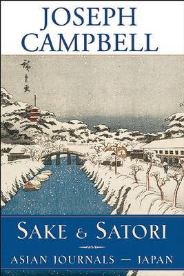 Sake and Satori by Joseph Campbell