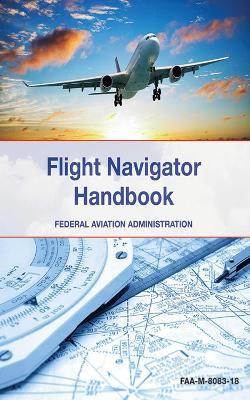 Flight Navigator Handbook by Federal Aviation Administration (FAA)