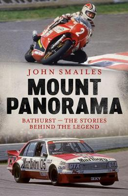Mount Panorama: Bathurst - the Stories Behind the Legend book