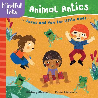 Mindful Tots: Animal Antics by Whitney Stewart