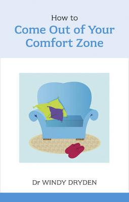 How to Come out of Your Comfort Zone by Windy Dryden
