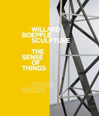 Willard Boepple Sculpture by Karen Wilkin