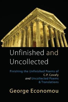 Unfinished and Uncollected by George Economou