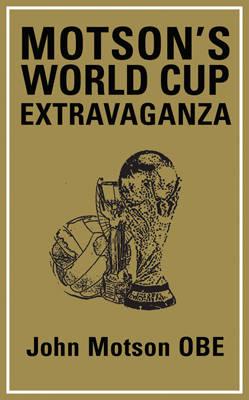 Motson's World Cup Extravaganza by John Motson