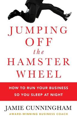 Jumping off the Hamster Wheel by Jamie Cunningham