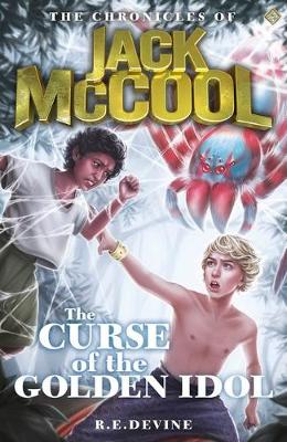 The Chronicles of Jack McCool - The Curse of the Golden Idol by R.E Devine