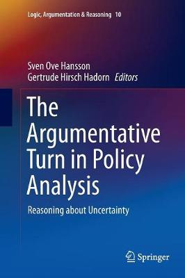 The Argumentative Turn in Policy Analysis: Reasoning about Uncertainty by Sven Ove Hansson