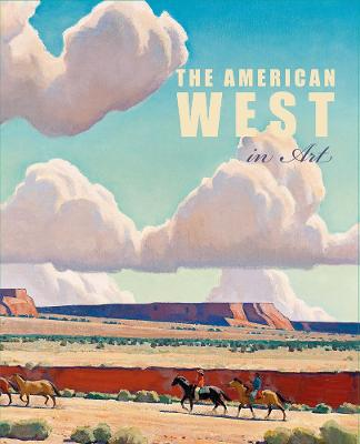 The American West in Art: Selections from the Denver Art Museum by Thomas Brent Smith