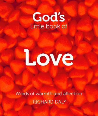 God's Little Book of Love by Richard Daly