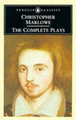 The The Complete Plays by Christopher Marlowe