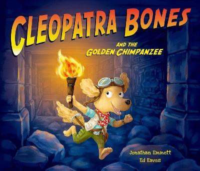 Cleopatra Bones and the Golden Chimpanzee by Jonathan Emmett