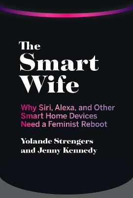 The Smart Wife by Yolande Strengers