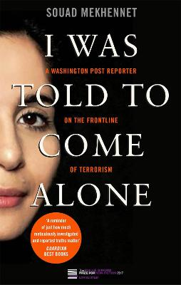 I Was Told To Come Alone by Souad Mekhennet