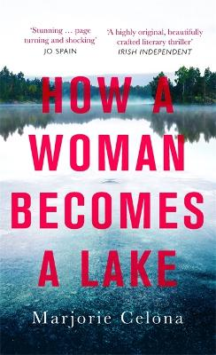 How a Woman Becomes a Lake book