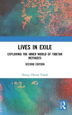 Lives in Exile: Exploring the Inner World of Tibetan Refugees book
