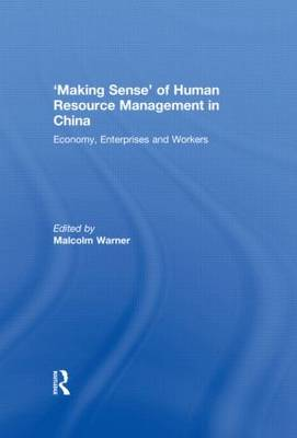 'Making Sense' of Human Resource Management in China by Malcolm Warner