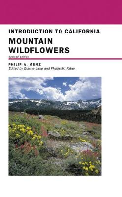 Introduction to California Mountain Wildflowers by Philip A. Munz