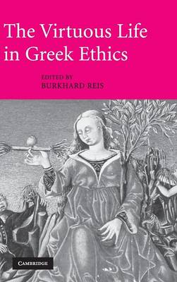 Virtuous Life in Greek Ethics book