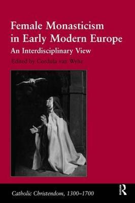 Female Monasticism in Early Modern Europe book
