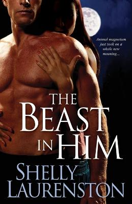 Beast In Him by Shelly Laurenston