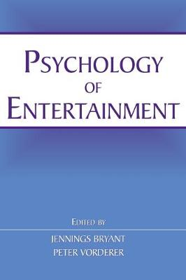 Psychology of Entertainment by Jennings Bryant