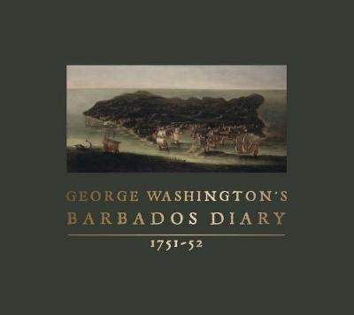George Washington's Barbados Diary, 1751-52 by George Washington