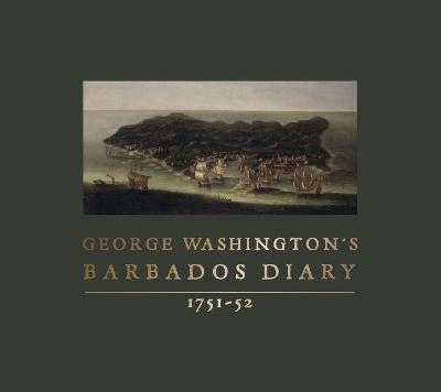 George Washington's Barbados Diary, 1751-52 by George Washington