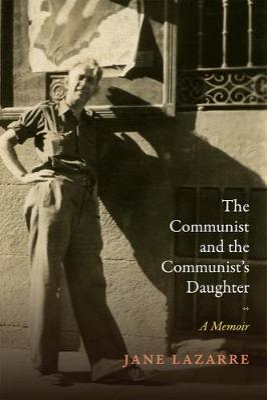 Communist and the Communist's Daughter by Jane Lazarre