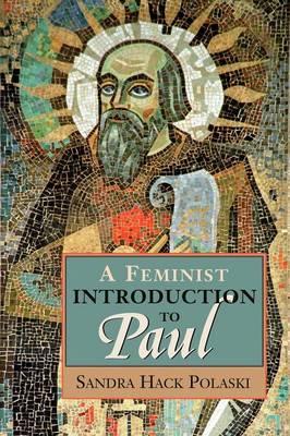 Feminist Introduction to Paul by Sandra Hack Polaski