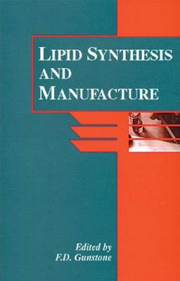 Lipid Synthesis and Manufacture by Frank D. Gunstone