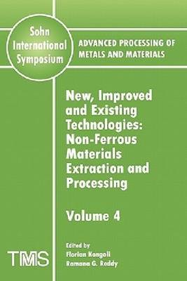 Advanced Processing of Metals and Materials (Sohn International Symposium) by Florian Kongoli