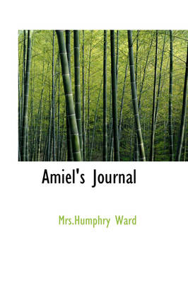 Amiel's Journal by Mrs Humphry Ward