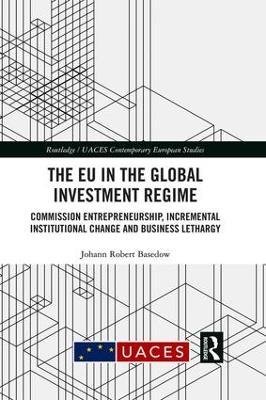 EU in the Global Investment Regime by Johann Robert Basedow