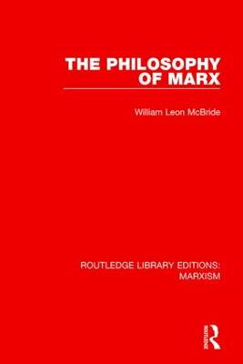 Philosophy of Marx by William Leon McBride