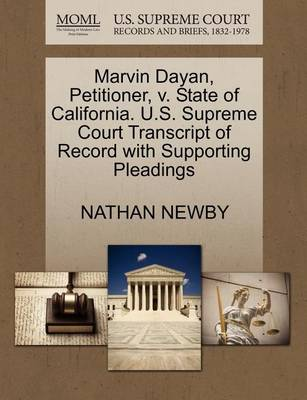 Marvin Dayan, Petitioner, V. State of California. U.S. Supreme Court Transcript of Record with Supporting Pleadings by Nathan Newby