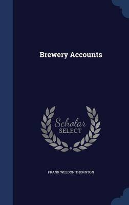 Brewery Accounts by Frank Weldon Thornton