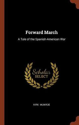 Forward March by Kirk Munroe