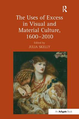 Uses of Excess in Visual and Material Culture, 1600-2010 book
