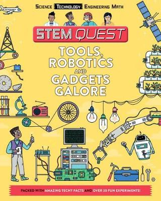 Tools, Robotics, and Gadgets Galore by Nick Arnold