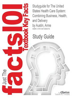 The Studyguide for the United States Health Care System by Anne Austin
