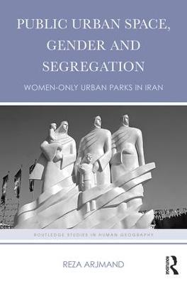 Public Urban Space, Gender and Segregation book