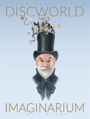 Terry Pratchett's Discworld Imaginarium by Paul Kidby