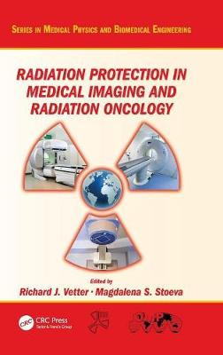 Radiation Protection in Medical Imaging and Radiation Oncology by Richard J. Vetter
