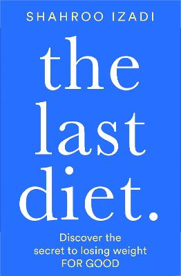 The Last Diet: Discover the secret to losing weight - for good book