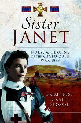 Sister Janet: Nurse & Heroine of the Anglo-Zulu War, 1879 book