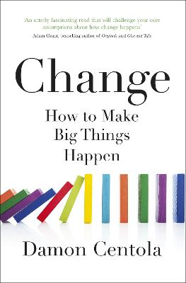 Change: How to Make Big Things Happen book