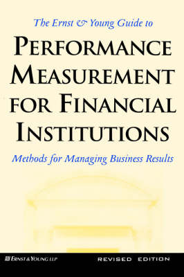 Ernst & Young Guide to Performance Measurement for Financial Institutions by Ernst & Young